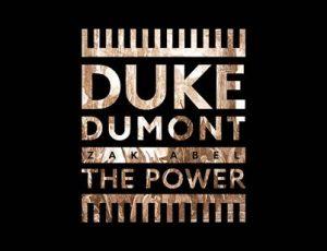 Ο πλατινένιος DJ και παραγωγός Duke Dumont, κυκλοφορεί το νέο του τραγούδι 'The Power' που πολλοί ήδη χαρακτηρίζουν ως house ύμνο, σε συνεργασία με τον Zak Abel.